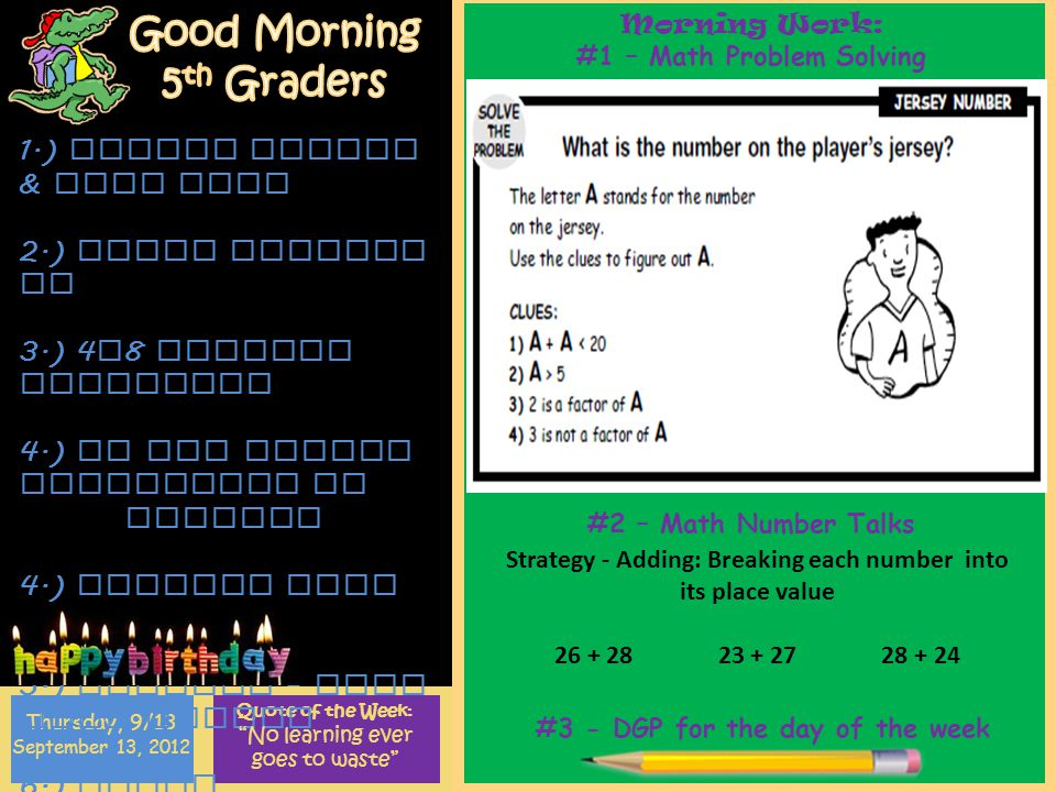 Morning Work: #1 – Math Problem Solving #2 – Math Number Talks #3 - DGP for the day of the week 1.) Quote of the Week: Thursday, 9/13 September 13, 20