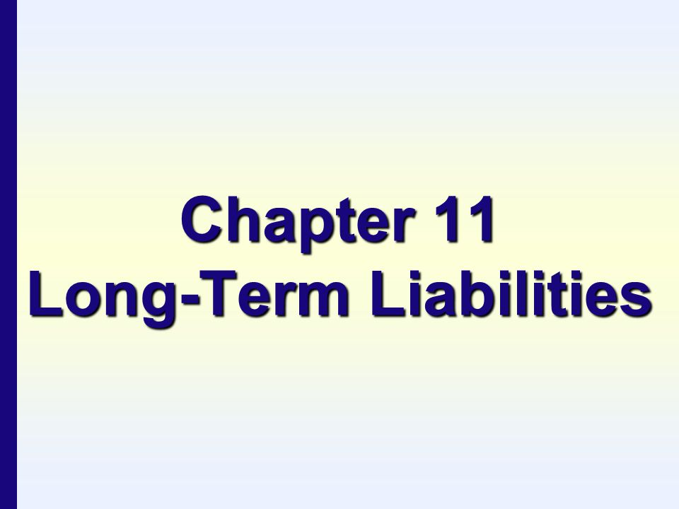 Chapter 11 Long-Term Liabilities
