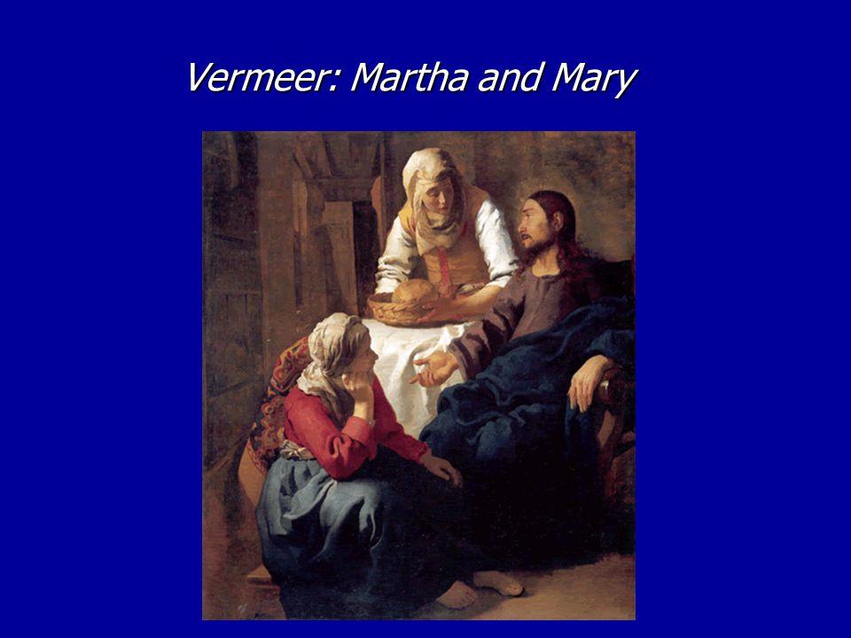 Vermeer: Martha and Mary Vermeer: Martha and Mary