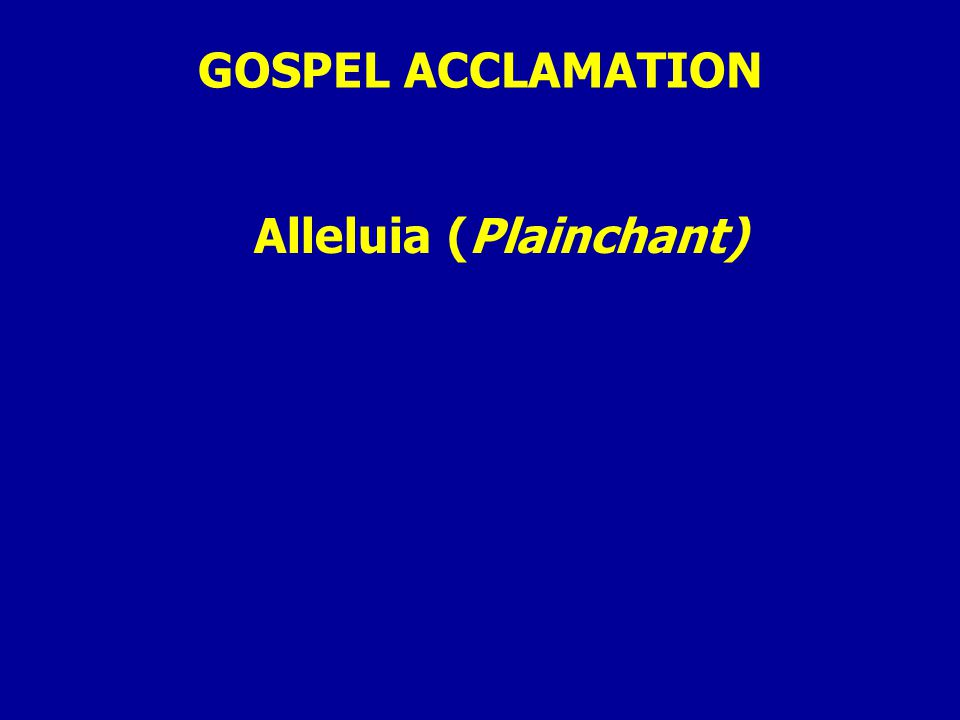 GOSPEL ACCLAMATION Alleluia (Plainchant)