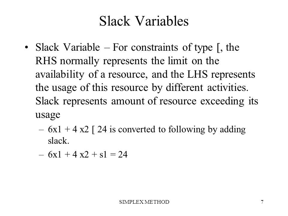 SIMPLEX METHOD8 Surplus Variables Constraints of  type normally set minimum specification requirements.