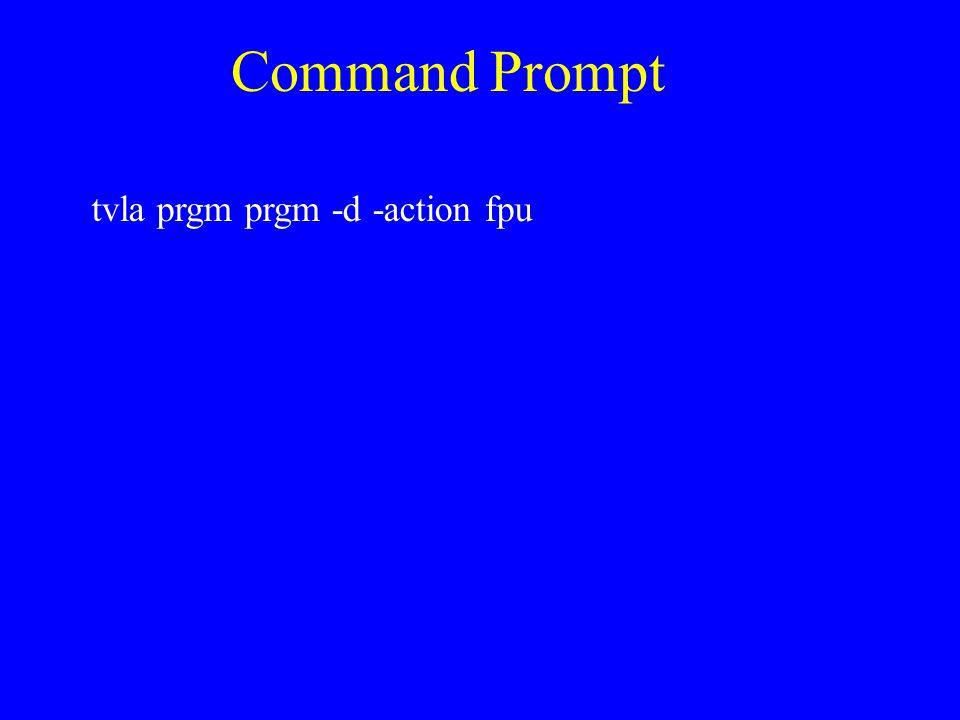 Command Prompt tvla prgm prgm -d -action fpu