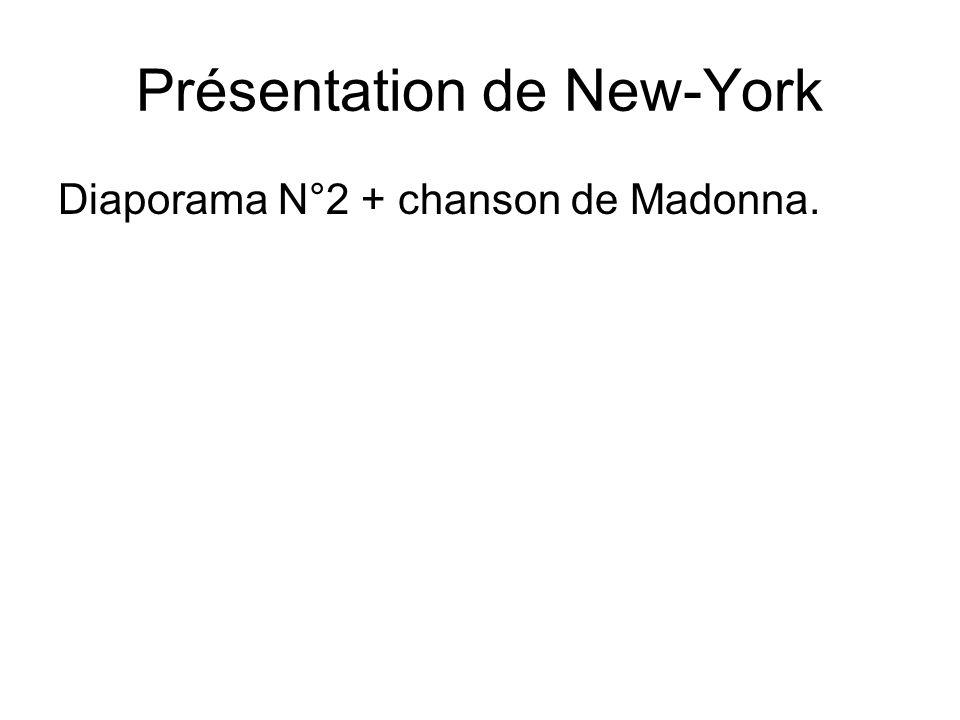 Présentation de New-York Diaporama N°2 + chanson de Madonna.
