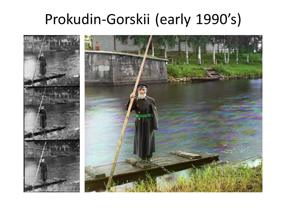 Prokudin-Gorskii (early 1990's)