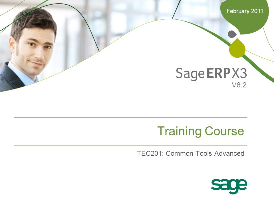 Training Course TEC201: Common Tools Advanced February 2011 V6.2