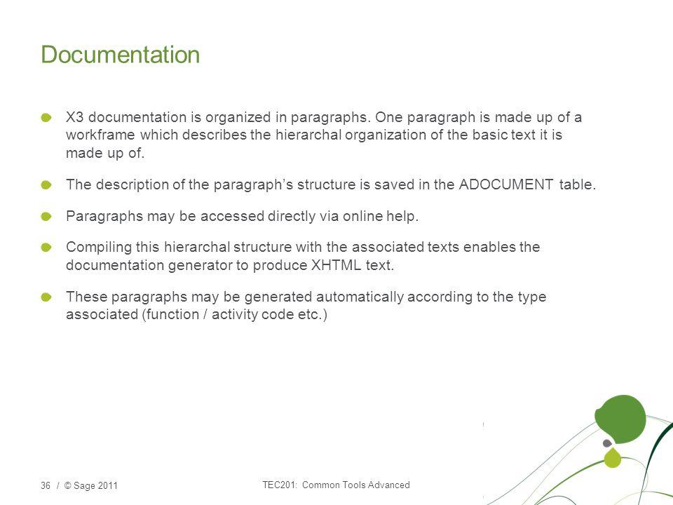 / © Sage 2011 Documentation X3 documentation is organized in paragraphs.