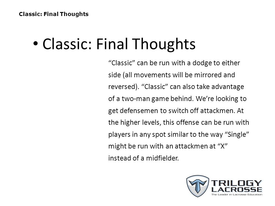 Classic: Final Thoughts Classic can be run with a dodge to either side (all movements will be mirrored and reversed).