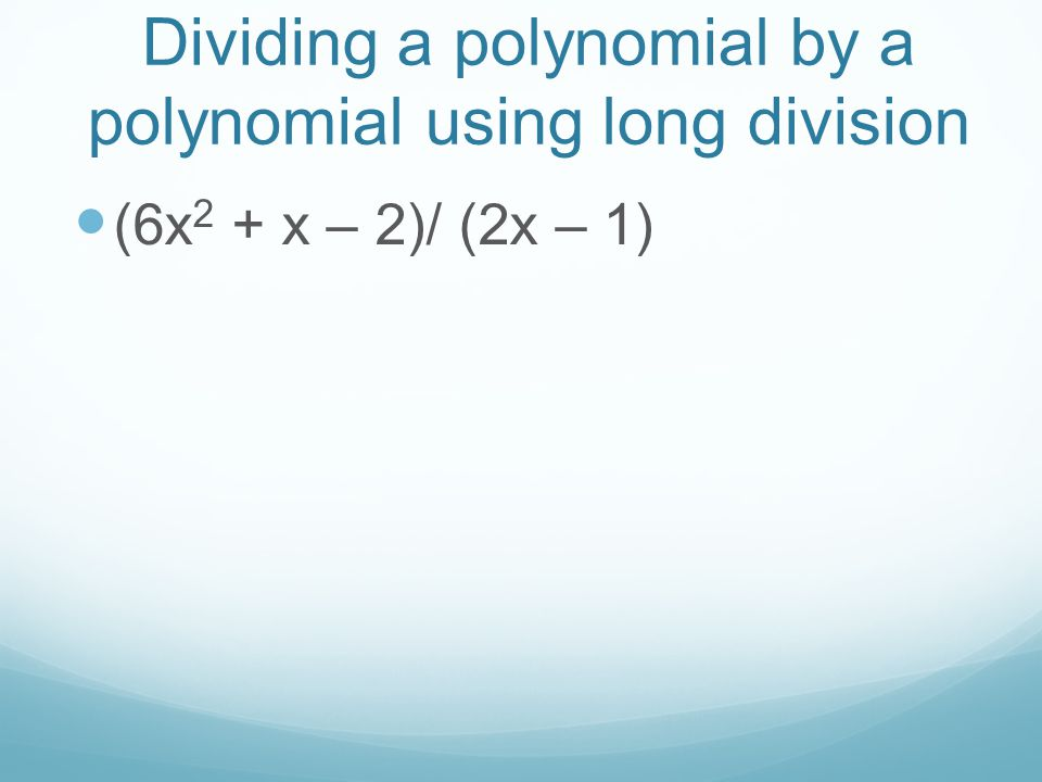 Dividing a polynomial by a polynomial using synthetic division (2t 2 + 13t + 15)/ (t + 5)