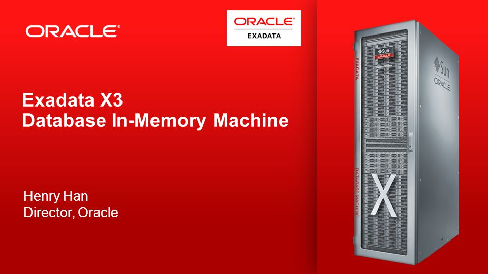 Copyright © 2012, Oracle and/or its affiliates. All rights reserved. 3 Exadata X3 Database In-Memory Machine Henry Han Director, Oracle