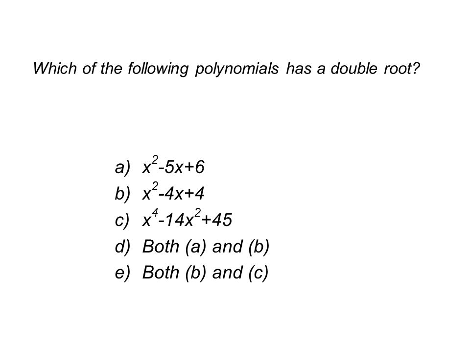 Which of the following polynomials has a double root.