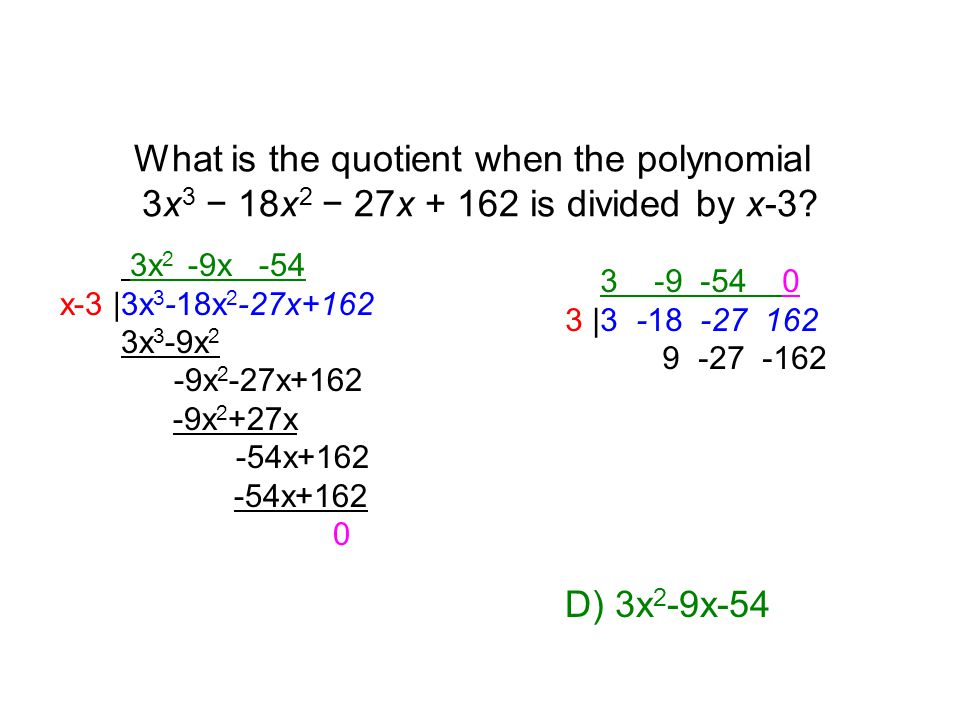 What is the quotient when the polynomial 3x 3 − 18x 2 − 27x + 162 is divided by x-3.