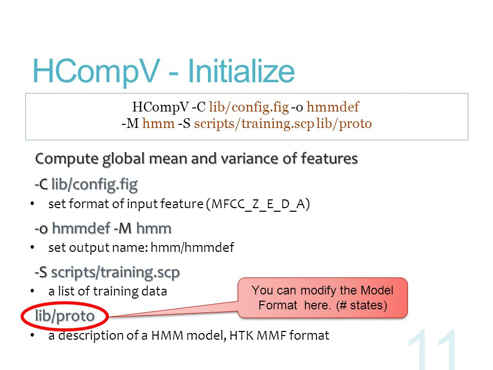 HCompV - Initialize Compute global mean and variance of features Compute global mean and variance of features -C lib/config.fig -C lib/config.fig set