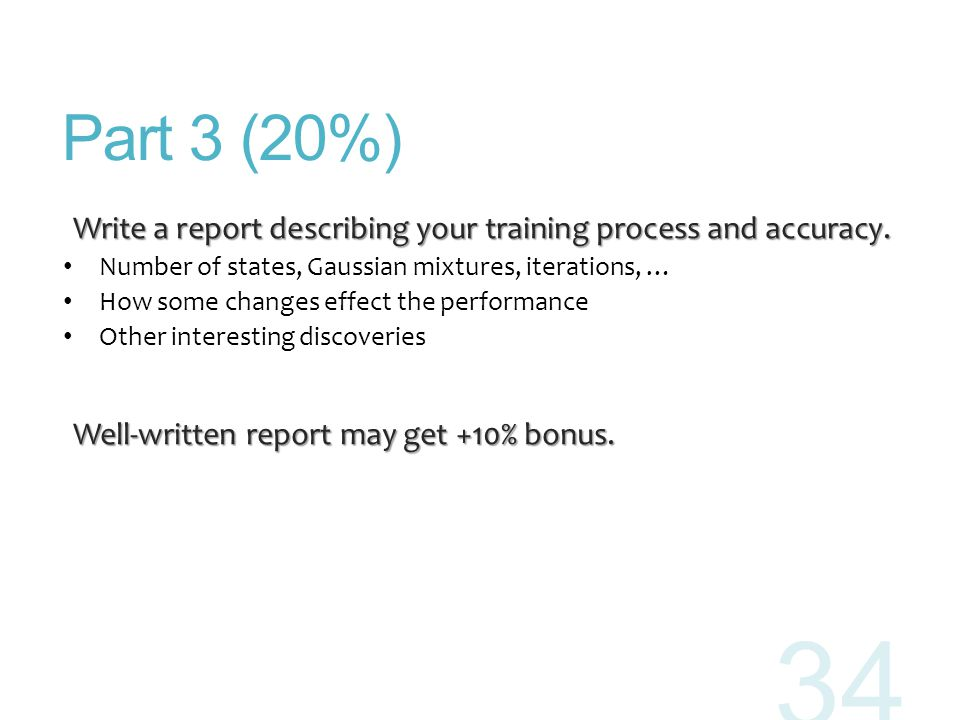 Part 3 (20%) Write a report describing your training process and accuracy. Write a report describing your training process and accuracy. Number of sta