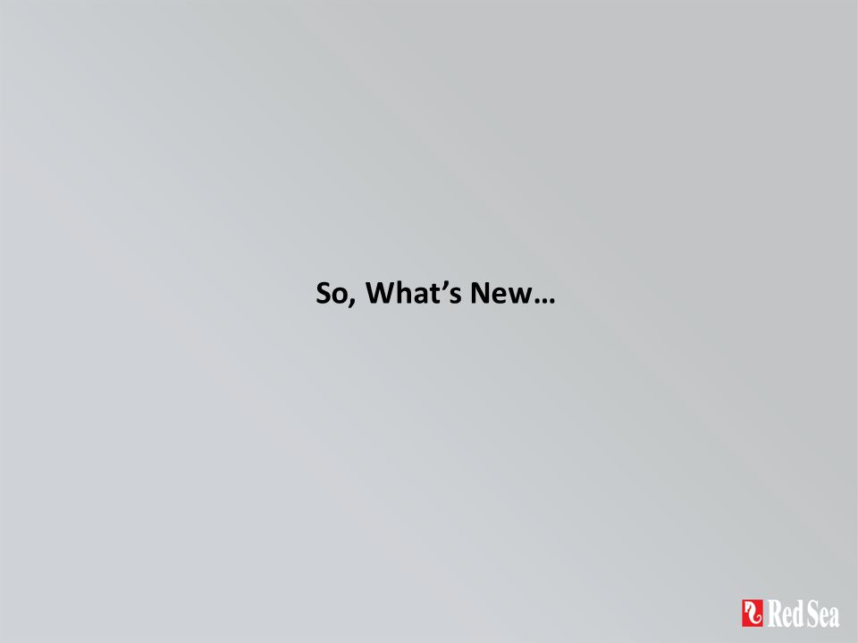 So, What's New…
