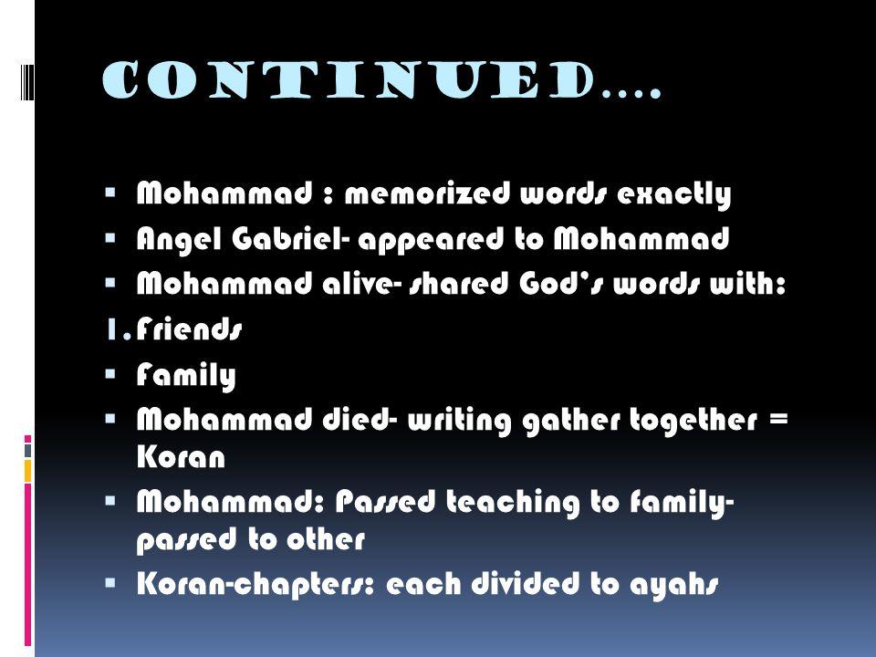 And more…. Koran - Recitation  Koran: written in rhyming Arabic  Koran: 1.