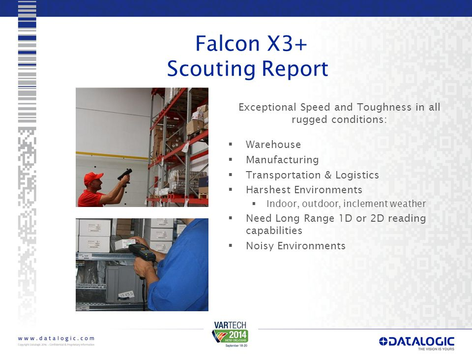 Falcon X3+ Scouting Report Exceptional Speed and Toughness in all rugged conditions:  Warehouse  Manufacturing  Transportation & Logistics  Harshe