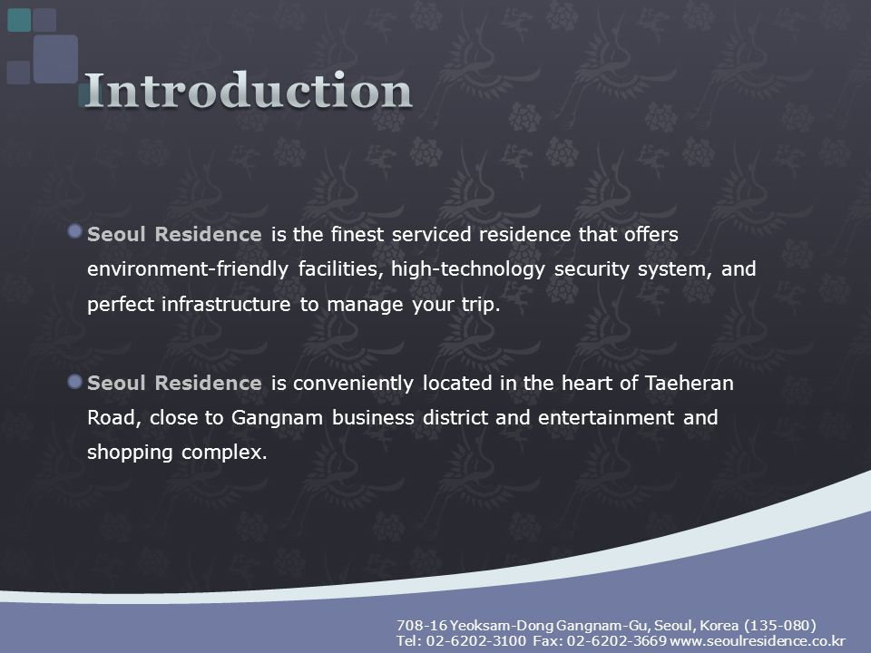 Seoul Residence is the finest serviced residence that offers environment-friendly facilities, high-technology security system, and perfect infrastruct