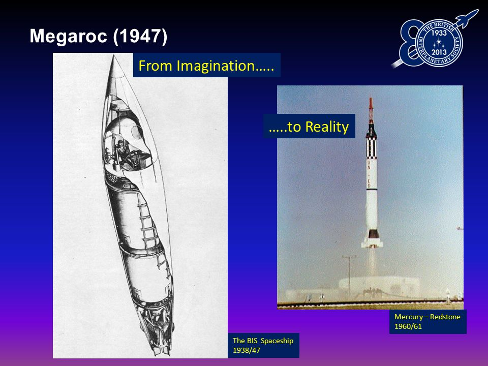 Megaroc (1947) Mercury – Redstone 1960/61 The BIS Spaceship 1938/47 From Imagination…..
