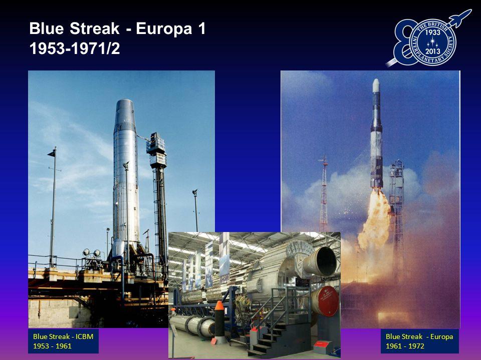 Blue Streak - Europa 1 1953-1971/2 Blue Streak - ICBM 1953 - 1961 Blue Streak - Europa 1961 - 1972