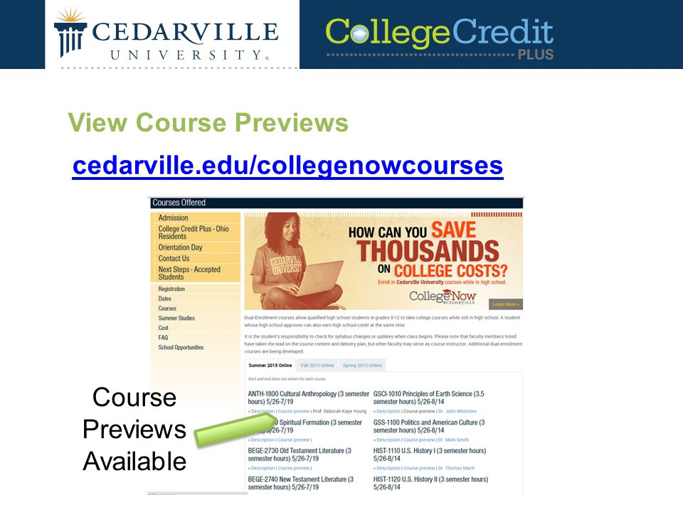 View Course Previews cedarville.edu/collegenowcourses Course Previews Available