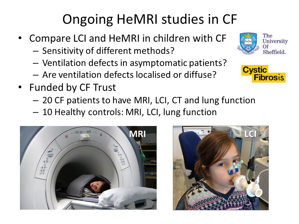 Ongoing HeMRI studies in CF Compare LCI and HeMRI in children with CF – Sensitivity of different methods.