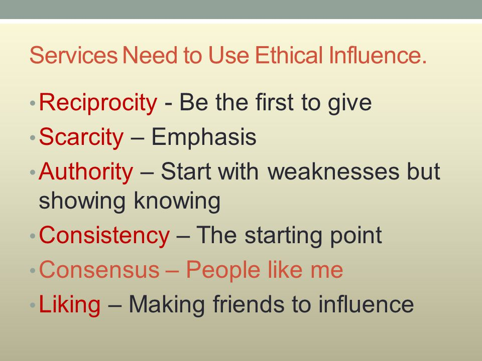 Services Need to Use Ethical Influence.
