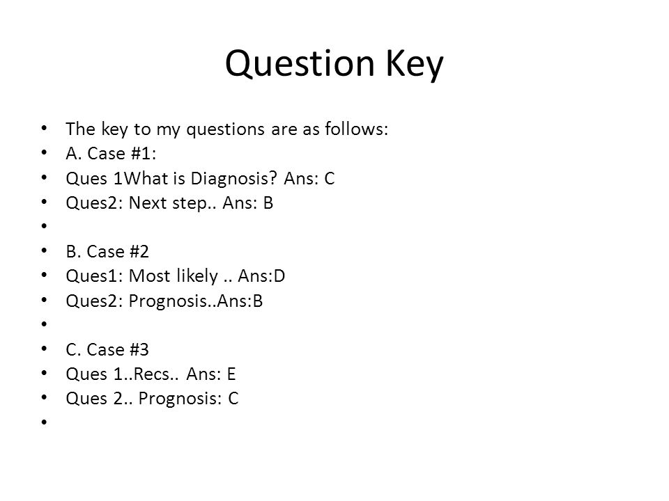 Question Key The key to my questions are as follows: A.