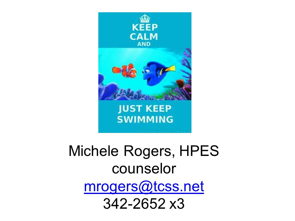 Michele Rogers, HPES counselor mrogers@tcss.net 342-2652 x3
