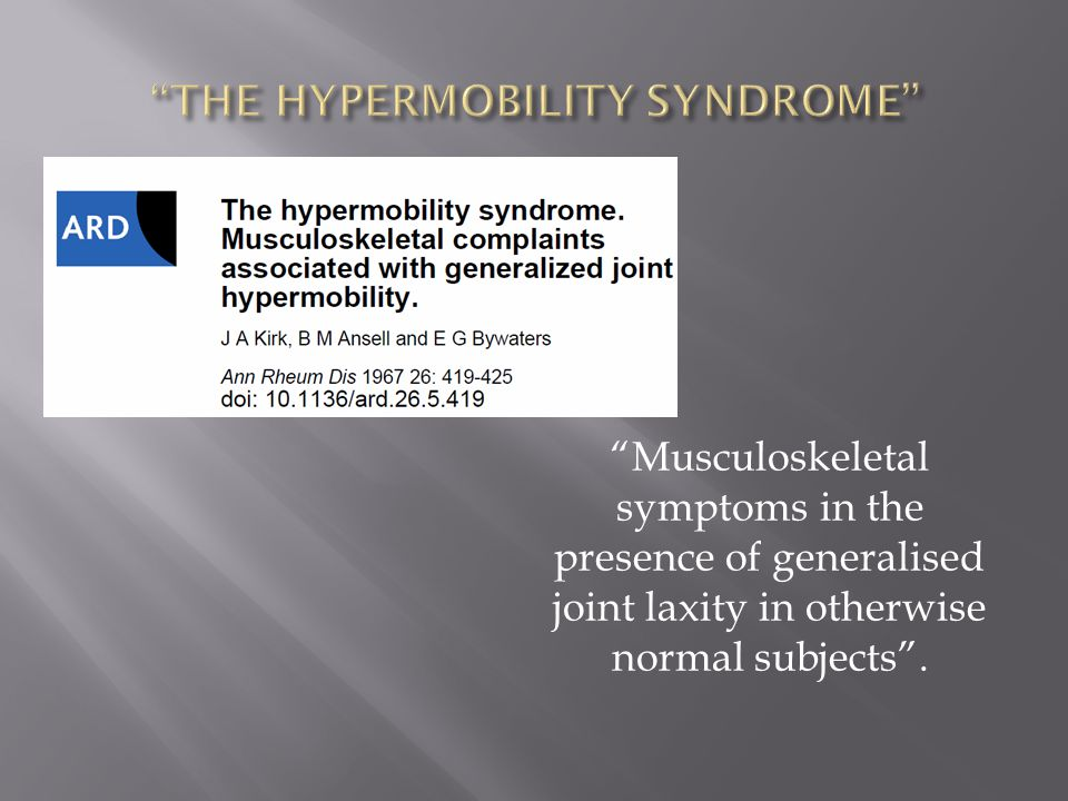  'HYPERMOBILITY IS NOT A DIAGNOSIS!'  H/M OBSERVED, BUT THEN DISREGARDED.