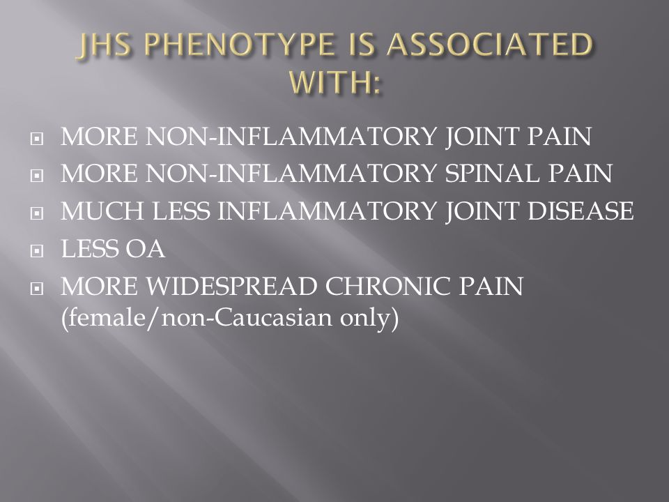  MORE NON-INFLAMMATORY JOINT PAIN  MORE NON-INFLAMMATORY SPINAL PAIN  MUCH LESS INFLAMMATORY JOINT DISEASE  LESS OA  MORE WIDESPREAD CHRONIC PAIN (female/non-Caucasian only)