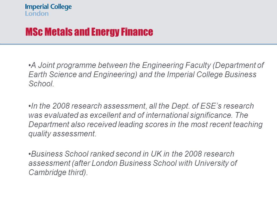 Profile of 2007/2008 Students BSc Economics, SOAS BE Pet, Istanbul Tech Uni BE Bioengineering, IC BSc Elec Eng, Univ Lagos BSc Elec Eng, Ecole Sup D'Elec (x3) BSc Econ, Royal Holloway BE Eng Physics, Queen's BSc Comp Sci, Royal Holloway BSc Mech Eng, Uni Ado-Ekiti B.Com Finance, Wits MSci Phyusics, UCL BE Chem Eng, Edinburgh BSc Fluid Mech, Ecole Poly BA Economics, Cambridge MA International Business, Edinburgh BSc Man Studies, IC BA Physical Science, Cambridge BSc Geol Eng, Middle East Tech Uni BSc Econ, Warwick BSc Mech Eng, Ecole Nat Sup BSc Fin & Accounting, Brunel MSc Chem, Warwick