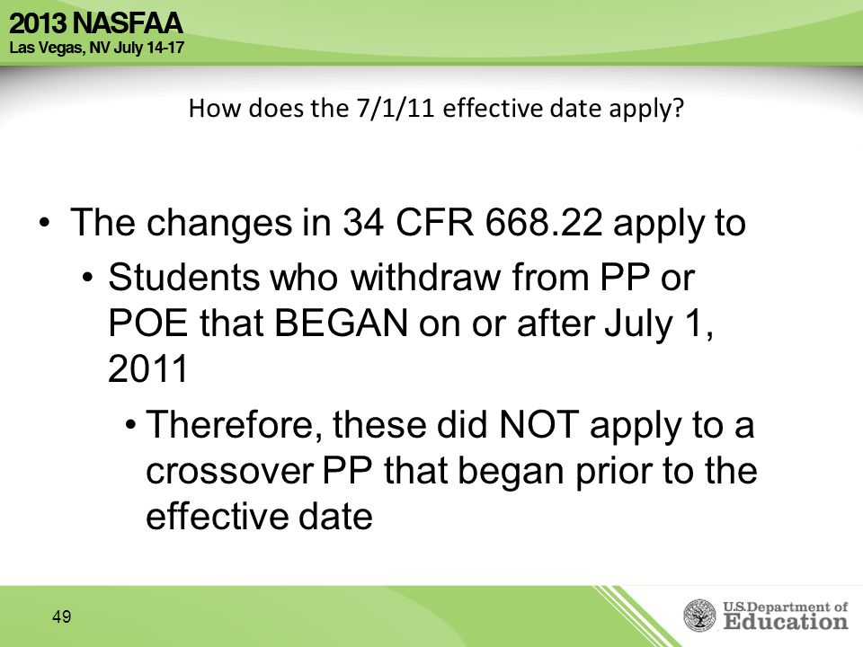49 How does the 7/1/11 effective date apply.