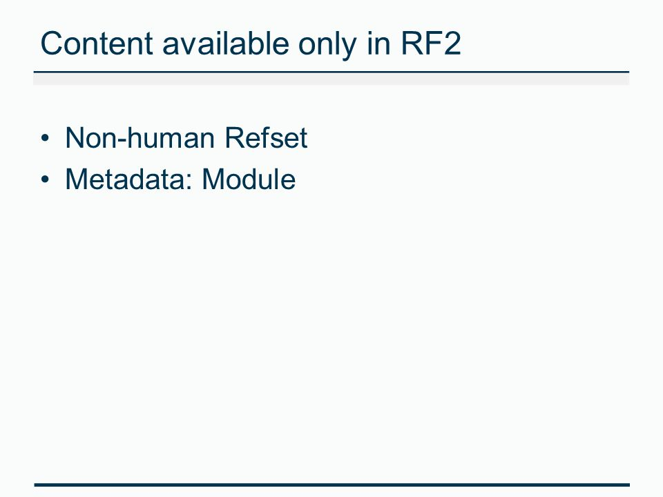 Content available only in RF2 Non-human Refset Metadata: Module