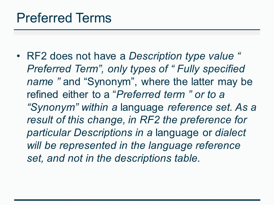 """Preferred Terms RF2 does not have a Description type value """" Preferred Term"""", only types of """" Fully specified name """" and """"Synonym"""", where the latter m"""