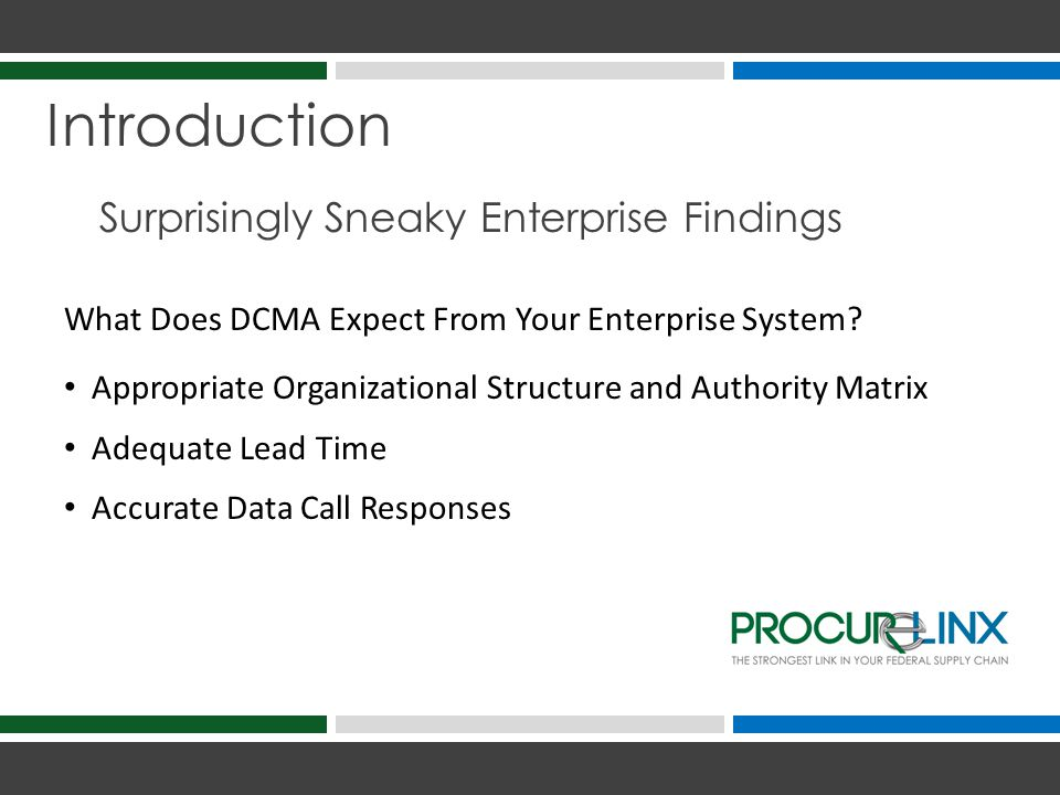 First Enterprise Finding: Organizational Structure / Signature Authority What Does DCMA Expect From Your Org Structure.