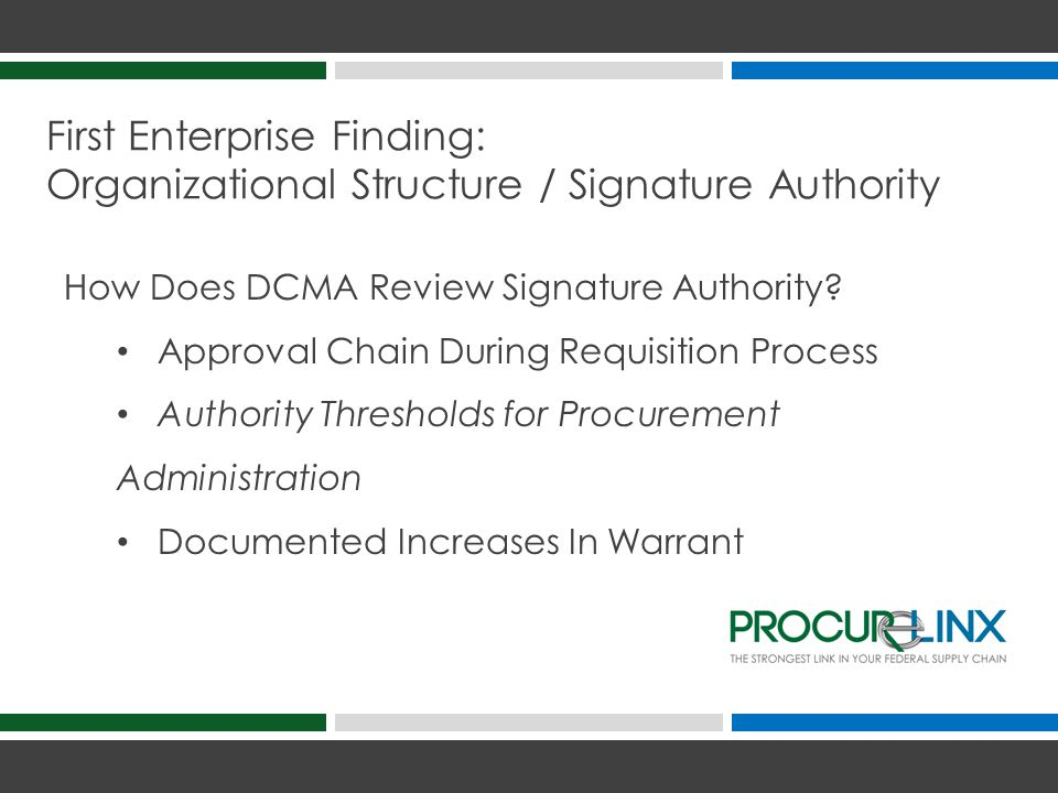 First Enterprise Finding: Organizational Structure / Signature Authority How Does DCMA Review Signature Authority.