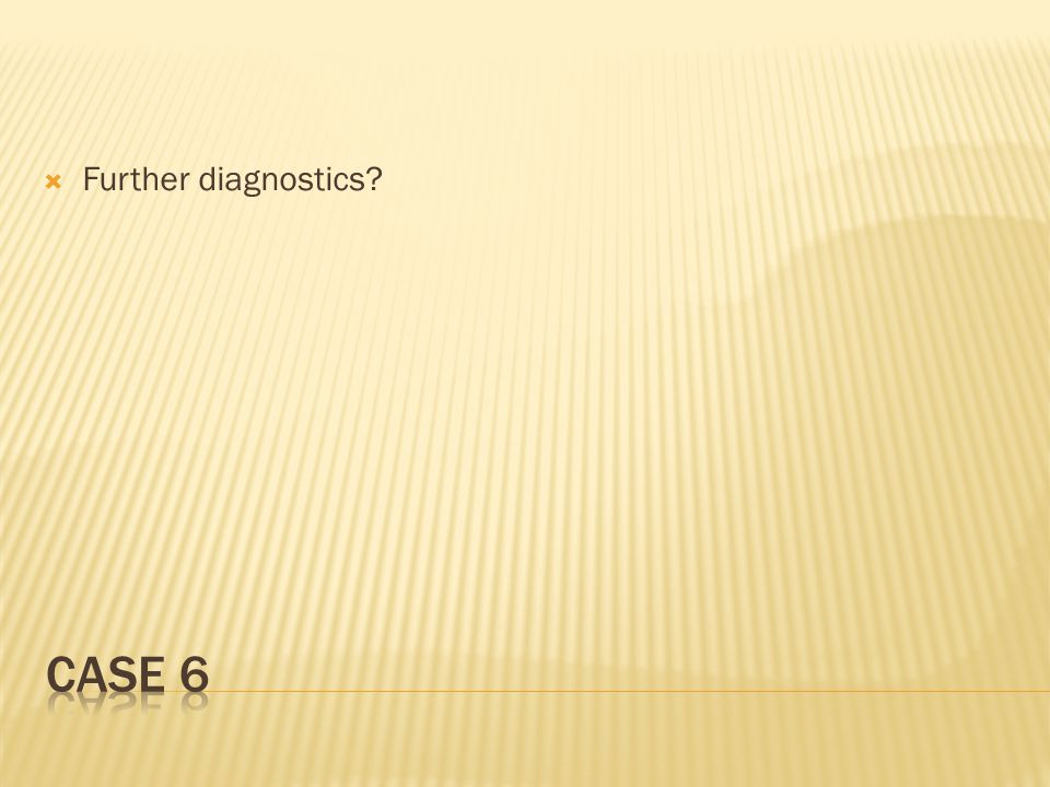  Further diagnostics