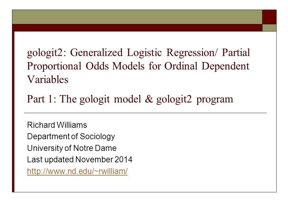 gologit2: Generalized Logistic Regression/ Partial Proportional Odds Models for Ordinal Dependent Variables Part 1: The gologit model & gologit2 progr