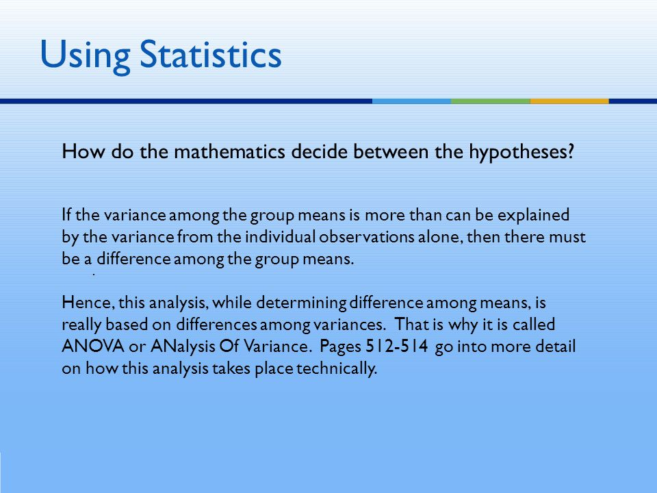 How do the mathematics decide between the hypotheses.