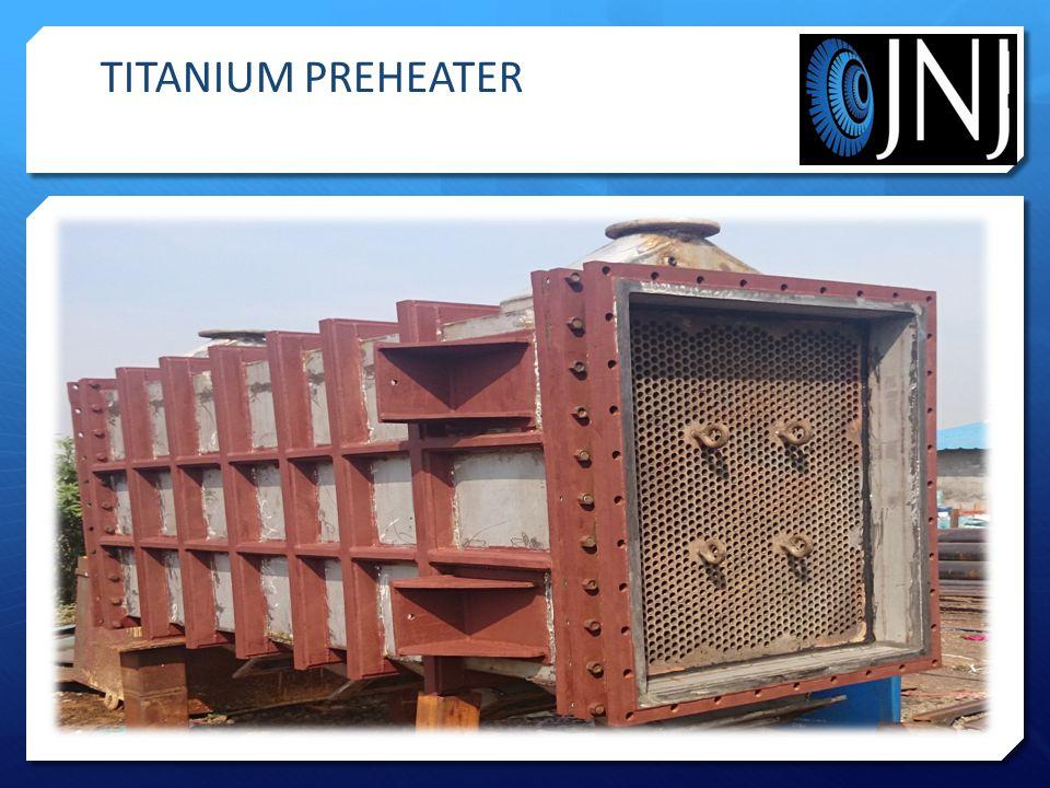 TITANIUM PREHEATER