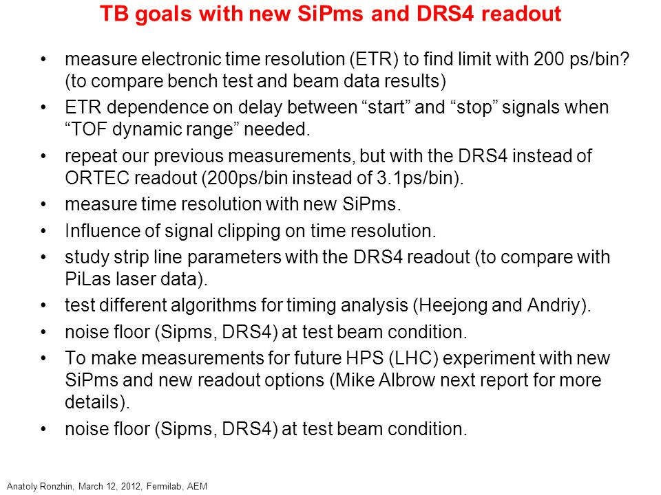 TB goals with new SiPms and DRS4 readout measure electronic time resolution (ETR) to find limit with 200 ps/bin.
