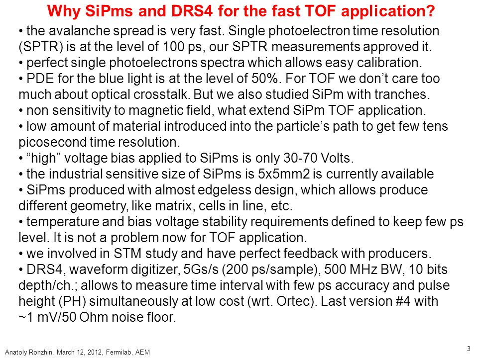 Why SiPms and DRS4 for the fast TOF application. the avalanche spread is very fast.