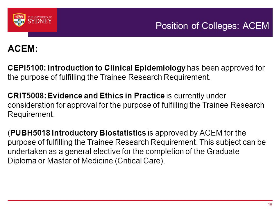 Position of Colleges: ACEM ACEM: CEPI5100: Introduction to Clinical Epidemiology has been approved for the purpose of fulfilling the Trainee Research