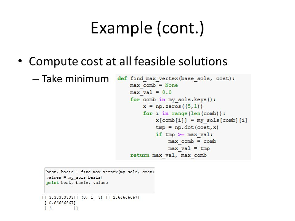 Example (cont.) Compute cost at all feasible solutions – Take minimum