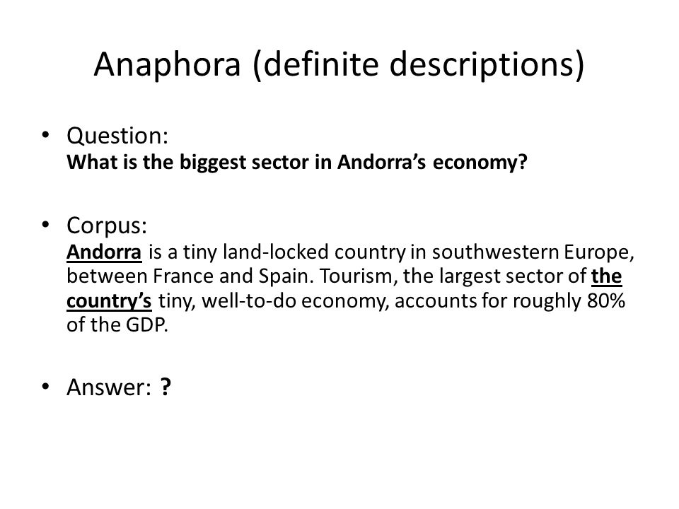 Anaphora (definite descriptions) Question: What is the biggest sector in Andorra's economy.