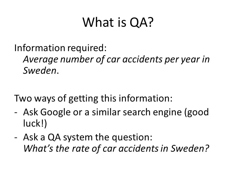 What is QA. Information required: Average number of car accidents per year in Sweden.