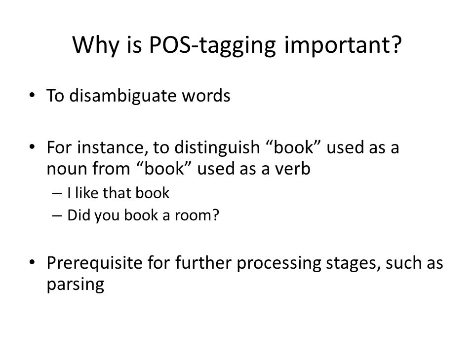 Why is POS-tagging important.