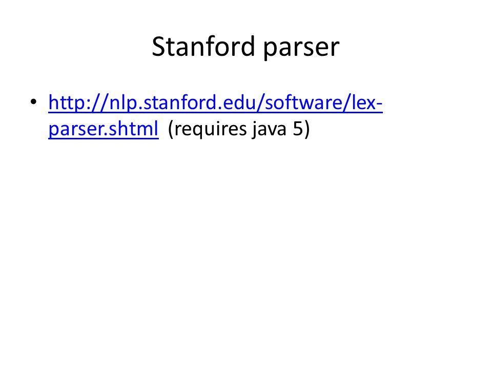 Stanford parser http://nlp.stanford.edu/software/lex- parser.shtml (requires java 5) http://nlp.stanford.edu/software/lex- parser.shtml