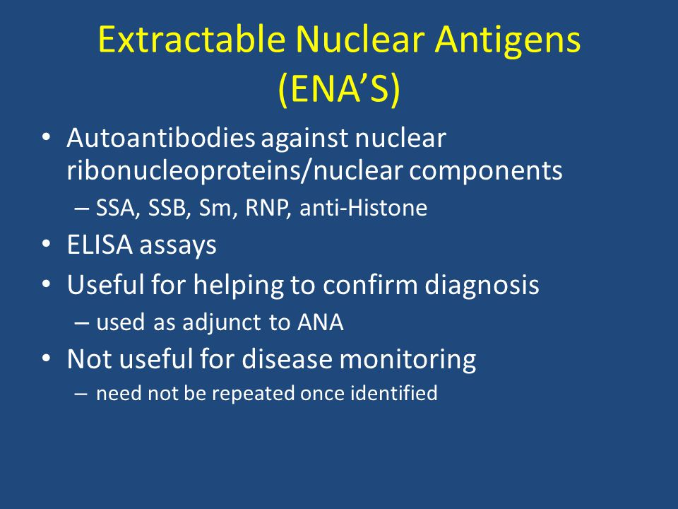 Extractable Nuclear Antigens (ENA'S) Autoantibodies against nuclear ribonucleoproteins/nuclear components – SSA, SSB, Sm, RNP, anti-Histone ELISA assa