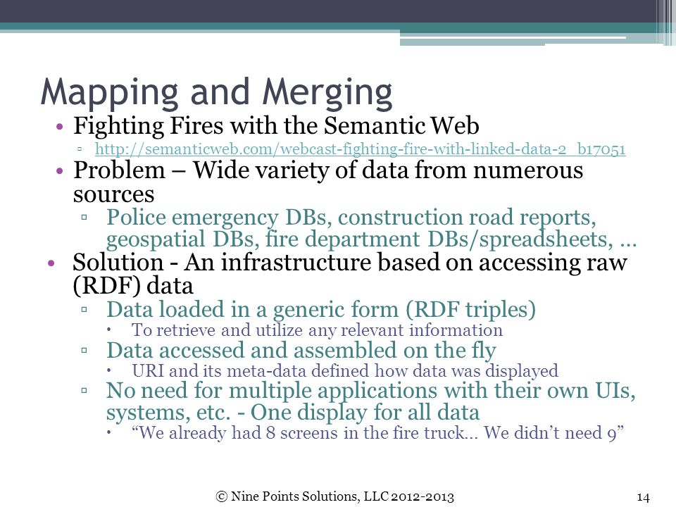 Mapping and Merging Fighting Fires with the Semantic Web ▫http://semanticweb.com/webcast-fighting-fire-with-linked-data-2_b17051http://semanticweb.com